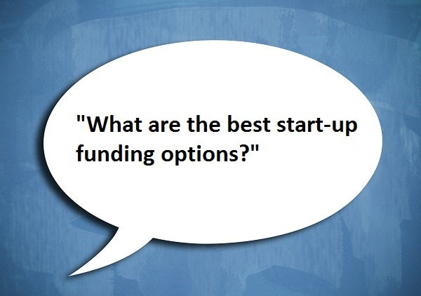 What are the best start-up funding options