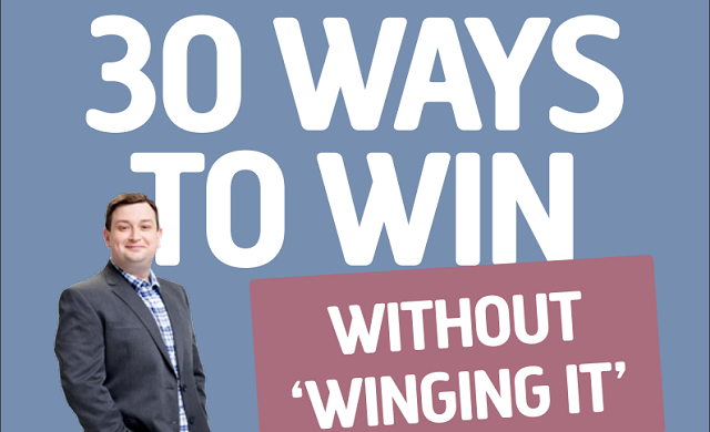 30 ways to win without 'winging it'