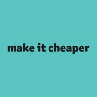 make it cheaper